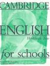 Cambridge English for Schools: Workbook Two - Andrew Littlejohn, Diana Hicks