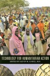 Technology for Humanitarian Action - Kevin M. Cahill
