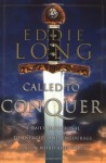 Called to Conquer: A Daily Devotional to Energize and Encourage You in Word and Spirit - Eddie Long
