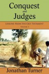 Conquest and Judges: Lessons from the Old Testament - Jonathan Turner