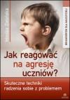 Jak reagować na agresję uczniów? - Monika Zielińska