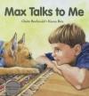 Max Talks to Me - Claire Buchwald, Karen Ritz
