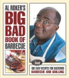 Al Roker's Big Bad Book of Barbecue: 100 Easy Recipes for Barbecue and Grilling - Al Roker