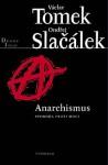 Anarchismus (svoboda proti moci) - Václav Tomek, Ondřej Slačálek, Jan Keller