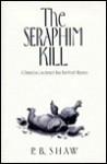 The Seraphim Kill - Paul B. Shaw
