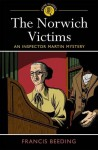 The Norwich Victims: An Inspector Martin Mystery - Francis Beeding