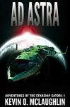 Ad Astra (Adventures of the Starship Satori Book 1) - Kevin McLaughlin