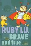 Ruby Lu, Brave and True - Lenore Look, Anne Wilsdorf