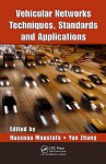 Vehicular Networks: Techniques, Standards, And Applications - Hassnaa Moustafa, Yan Zhang