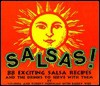 Salsas!: 88 Exciting Salsa Recipes and the Drinks to Serve With Them - Virginia Hoffman, Robert Hoffman