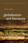 Globalization and Literature (PTLC - Polity Themes in 20th and 21st Century Literature) - Suman Gupta