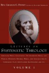 Lectures on Systematic Theology Volume 1 - Charles Grandison Finney, Richard M. Friedrich