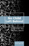 No Child Left Behind Primer (Peter Lang Primer) - Frederick M. Hess, Michael J. Petrilli