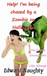 Help! I'm being Chased by a Zombie on Halloween - Edward Naughty