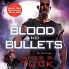 Blood and Bullets: Deacon Chalk - Occult Bounty-Hunter, Book 1 - Jim Beaver, James R. Tuck
