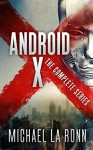 Android X: The Complete Series - Michael La Ronn