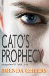 Cato's Prophecy - Brenda Cheers