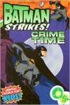 Batman Strikes!: Crime Time - Bill Matheny