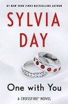 One with You: A Crossfire Novel (Crossfire Series Book 5) - Sylvia Day