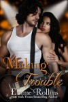 Making Trouble - Emme Rollins