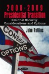 2008-2009 Presidential Transition: National Security Considerations and Options - John Rollins