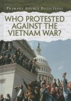 Who Protested Against the Vietnam War? - Richard Spilsbury