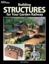 Building Structures for Your Garden Railway (Garden Railways Books) - Jack Verducci