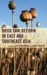 Drug Law Reform in East and Southeast Asia - Fifa Rahman, Nick Crofts