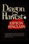 Dragon Harvest I - Upton Sinclair
