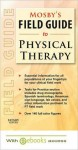 Mosby's Field Guide to Physical Therapy [With Access Code] - C.V. Mosby Publishing Company