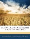 Vermischte Schriften, Volume 3 - Immanuel Kant, Johann Heinrich Tieftrunk