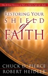 Restoring Your Shield of Faith: Reach a New Dimension of Faith for Daily Victory - Chuck D. Pierce, Robert Heidler