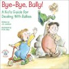 Bye-Bye, Bully! (Elf-help Books for Kids) - J.S. Jackson, R.W. Alley