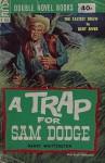 A Trap for Sam Dodge / High Thunder - Harry Whittington, Lee Floren