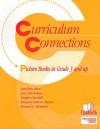 Curriculum Connections: Picture Books in Grades 3 and Up - Carol Otis Hurst, Lynn Otis Palmer, Vaughn Churchill, Margaret Sullivan Ahearn, Bernard C. McMahon