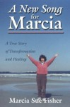 A New Song for Marcia - Marcia Fisher, Henry Wright