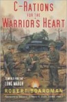 C-Rations for the Warrior's Heart: 31 Meals for the Long March - Robert Boardman