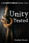 Unity Tested (Warpworld Shadow Story) - Kristene Perron