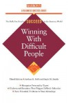 Winning With Difficult People - Arthur H. Bell, Dayle M. Smith