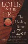 Lotus in the Fire - Jim Bedard