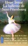 La Ballerine de Saint-Pétersbourg - Henri Troyat