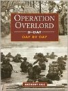 D-Day Operation Overlord Day by Day - Anthony Hall