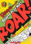Ripley's Believe It or Not! Roar!, Crazy Animals Stories - Ripley Entertainment Inc., John Graziano