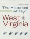 HISTORICAL ATLAS OF WEST VIRGINIA - Frank Riddel
