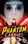 The Phantom Cabinet - Jeremy Thompson, Erik Wilson