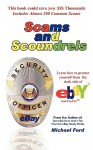 Scams and Scoundrels: Protect Yourself from the Dark Side of Ebay and Paypal - Michael Ford
