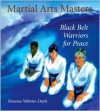 Martial Arts Masters: Black Belt Warriors For Peace - Terrence Webster-Doyle