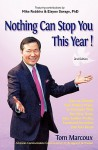 Nothing Can Stop You This Year!: How to Unleash Your Hidden Power to Persuade Well, Get More Done, Gain Sudden Profits, Command Intuition and Feel GRE - Tom Marcoux, Elayne Savage, Mike Robbins