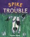 Spike In Trouble - Paulette Bogan