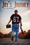 Jay's Journey - Jay Rogers